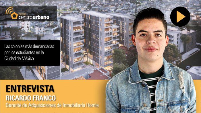 ▶️Video | Las colonias más demandadas por los estudiantes en la Ciudad de México