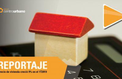 ▶️VIDEO | Precio de vivienda creció 9% en el 1T2019