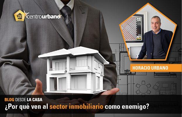 ¿Por qué ven al sector inmobiliario como enemigo?