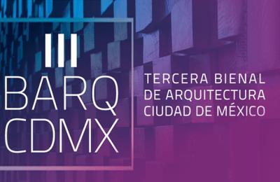 Extienden plazo de inscripciones para Tercera Bienal de Arquitectura de la CDMX