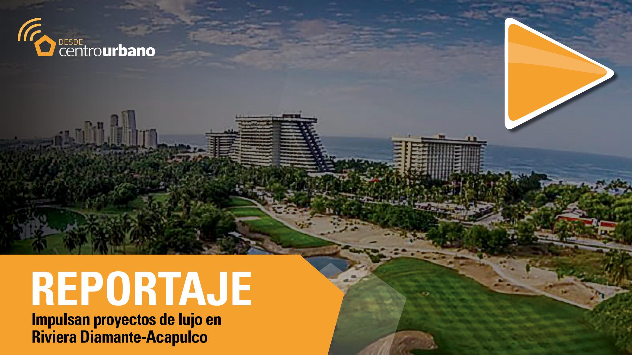 ▶️Video | Impulsan proyectos de lujo en Riviera Diamante-Acapulco