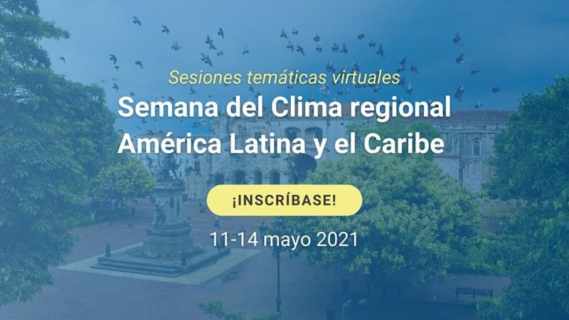 Anuncian Semana del Clima de América Latina y el Caribe 2021