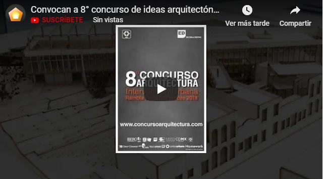▶️ Convocan a 8° concurso de ideas arquitectónicas 'Intervención Urbana'