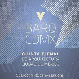 Convoca CAM-SAM a participar en la V Bienal de Arquitectura de CDMX