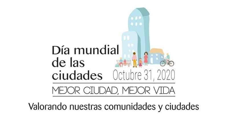 Día Mundial de las Ciudades reflexionará sobre el valor de las urbes