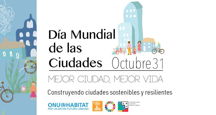 Día mundial de las ciudades promueve resilencia y sostenibilidad