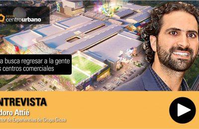 ▶️ Video | Gicsa busca regresar a la gente a los centros comerciales