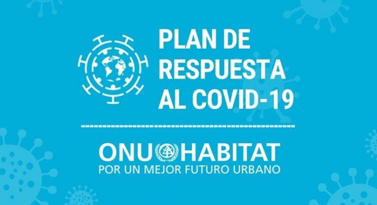 Lanza ONU-Hábitat Plan de Respuesta al Covid-19 para 64 países