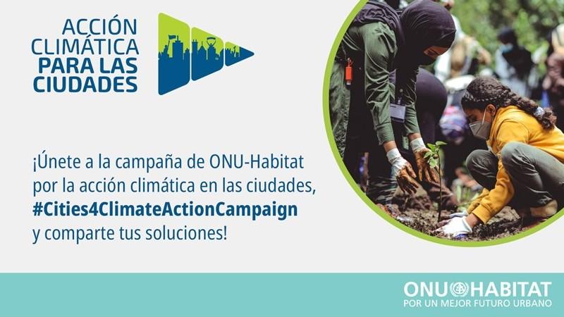 Lanza ONU-Habitat campaña de Acción Climática para Ciudades