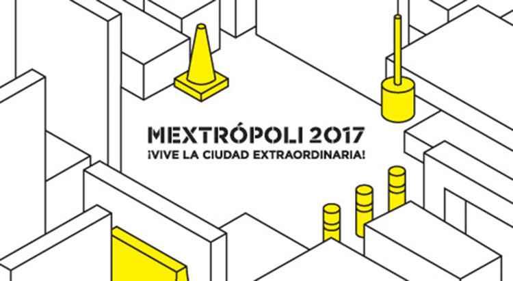 Mextropoli 2017 en la Ciudad de México