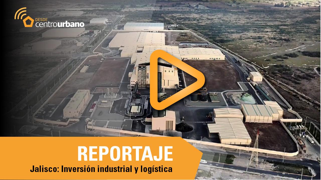 Atrae Jalisco inversión industrial y logística