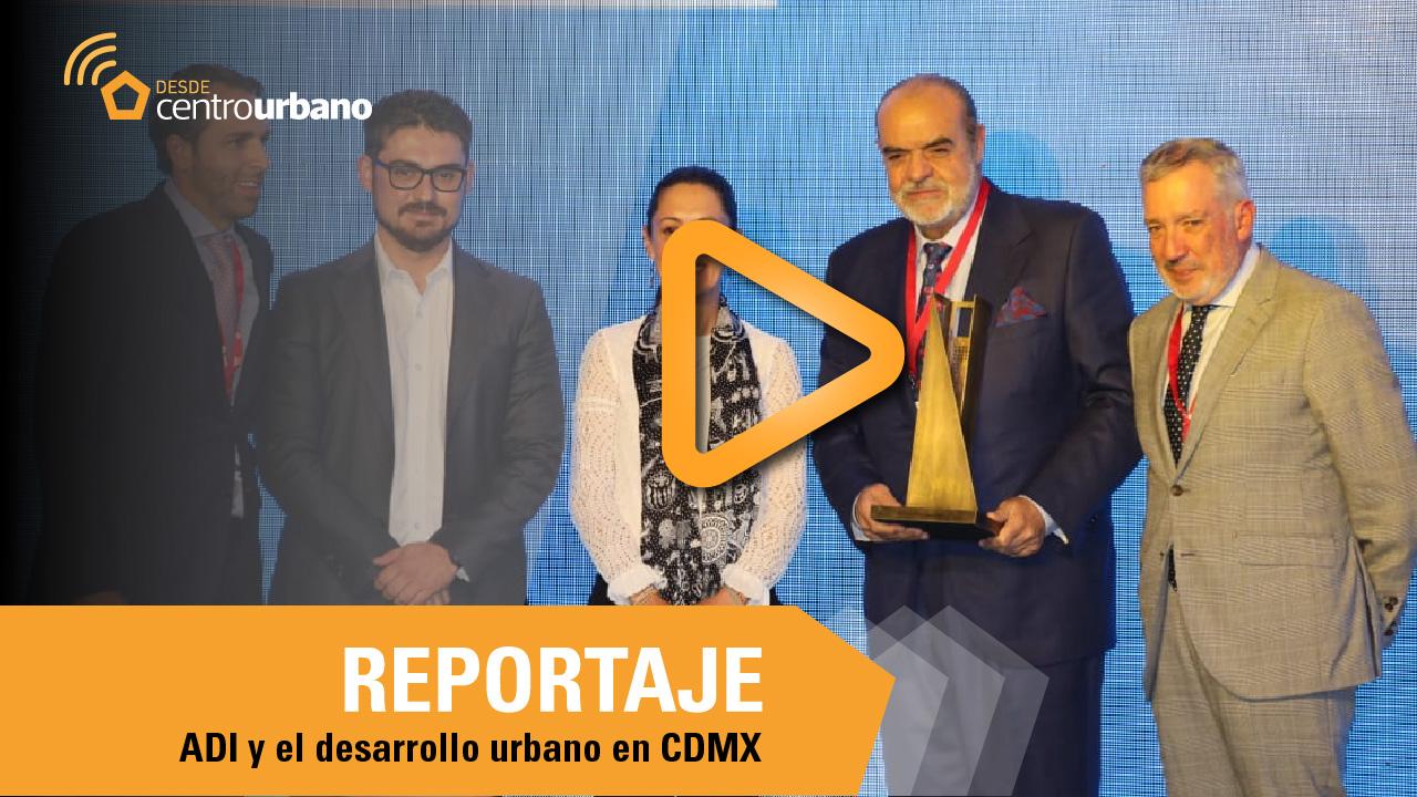 ▶️VIDEO   ADI apoya desarrollo urbano ordenado en la Ciudad de México