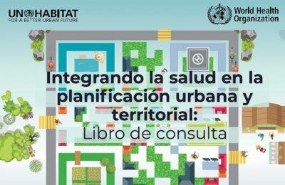 OMS y ONU-Hábitat presentan libro sobre salud y planificación urbana