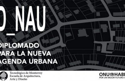 ONU-Habitat y Tec de Monterrey crean diplomado para la NAU