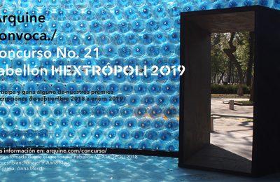 Convocan para diseñar el Pabellón Mextrópoli 2019
