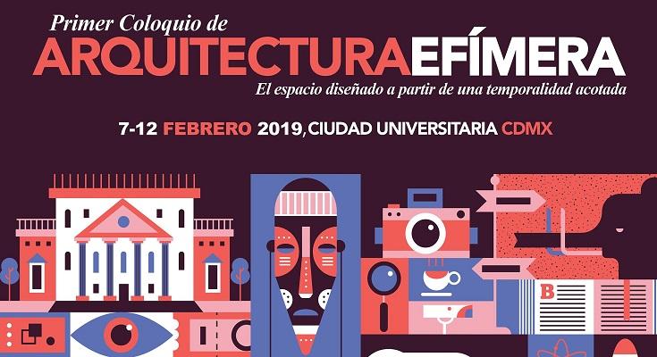 UNAM invita a participar en el 'Primer Coloquio de Arquitectura Efímera'
