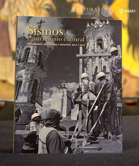 Presentan libro sobre sismos, patrimonio cultural y restauración de bienes