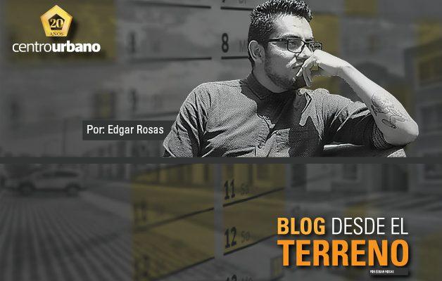Blog desde el Terreno - Edgar Rosas