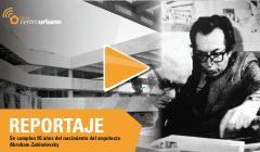 Se cumplen 95 años del nacimiento del arquitecto Abraham Zabludovsky