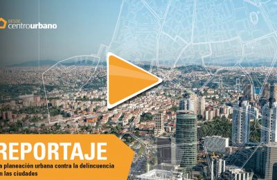 Planificación urbana contra la delincuencia en las ciudades