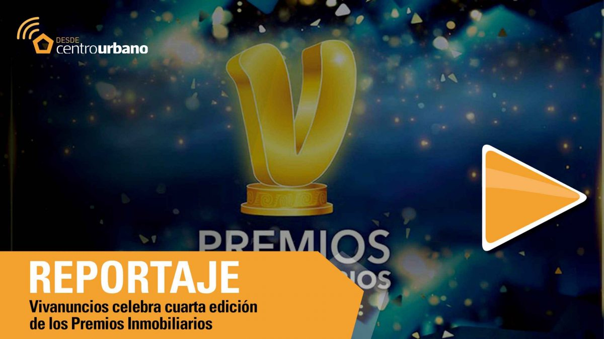 Video | Vivanuncios celebra cuarta edición de los Premios Inmobiliarios