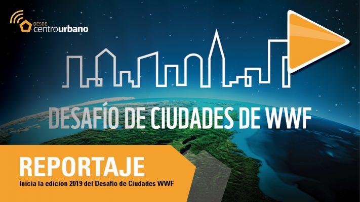 ▶️VIDEO | Inicia la edición 2019 del Desafío de Ciudades WWF