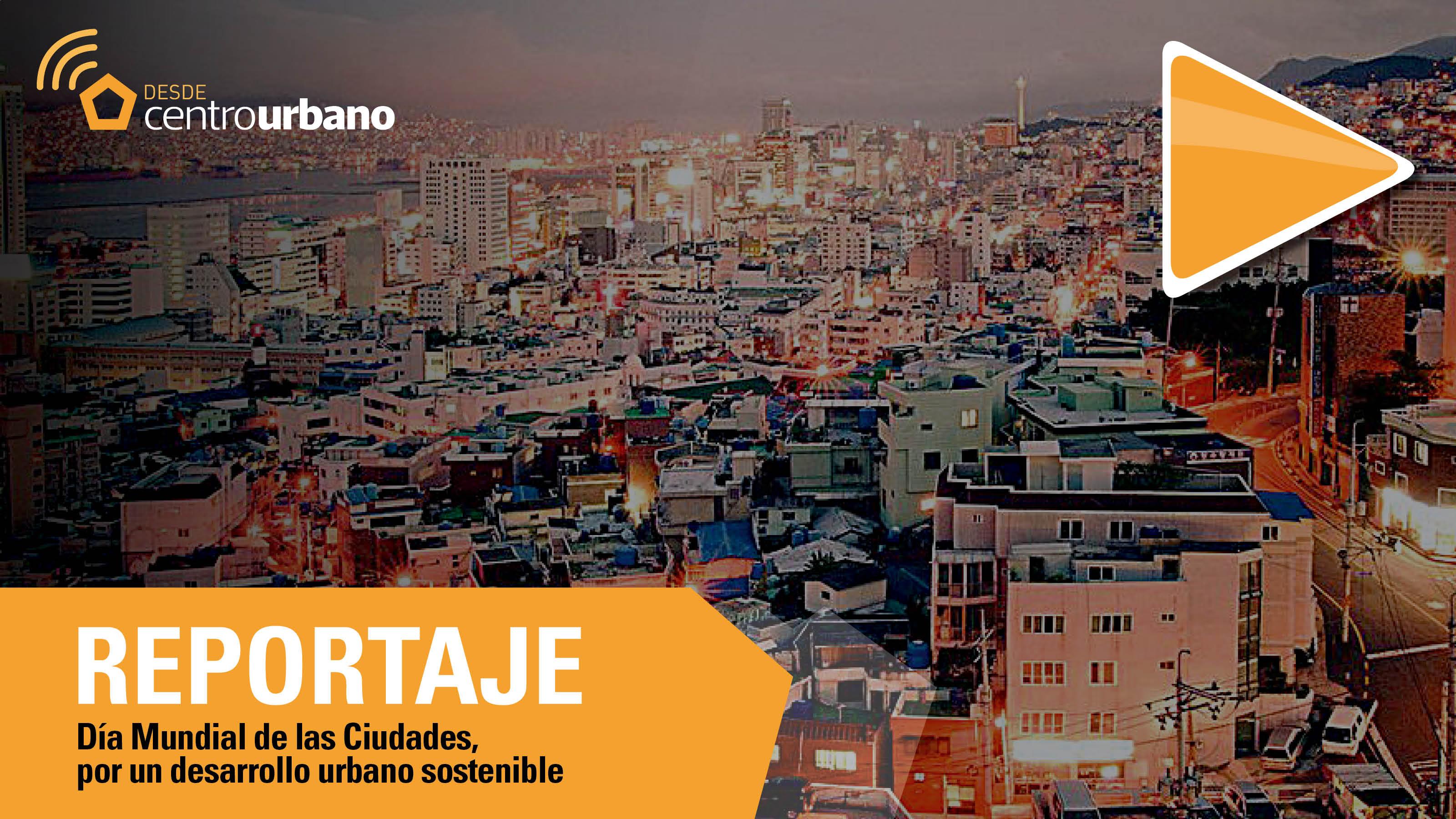 ▶️ Video | Día Mundial de las Ciudades, por un desarrollo urbano sostenible