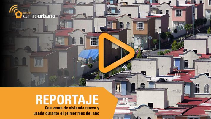 ▶️VIDEO | Cae venta de vivienda nueva y usada durante el primer mes del año