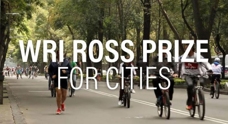 WRI lanza convocatoria para el Ross Center Prize for Cities