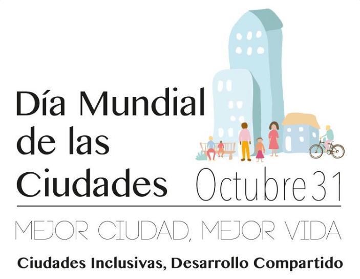 Hoy festejamos el Día Mundial de las Ciudades