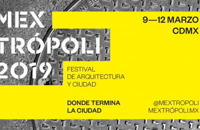 Festival de arquitectura 'Mextrópoli' anuncia tema 2019