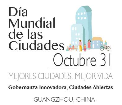 31 de octubre, Día Mundial de las Ciudades