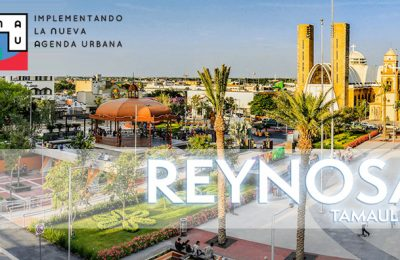Cooperan ONU Hábitat y Reynosa en retos de desarrollo urbano